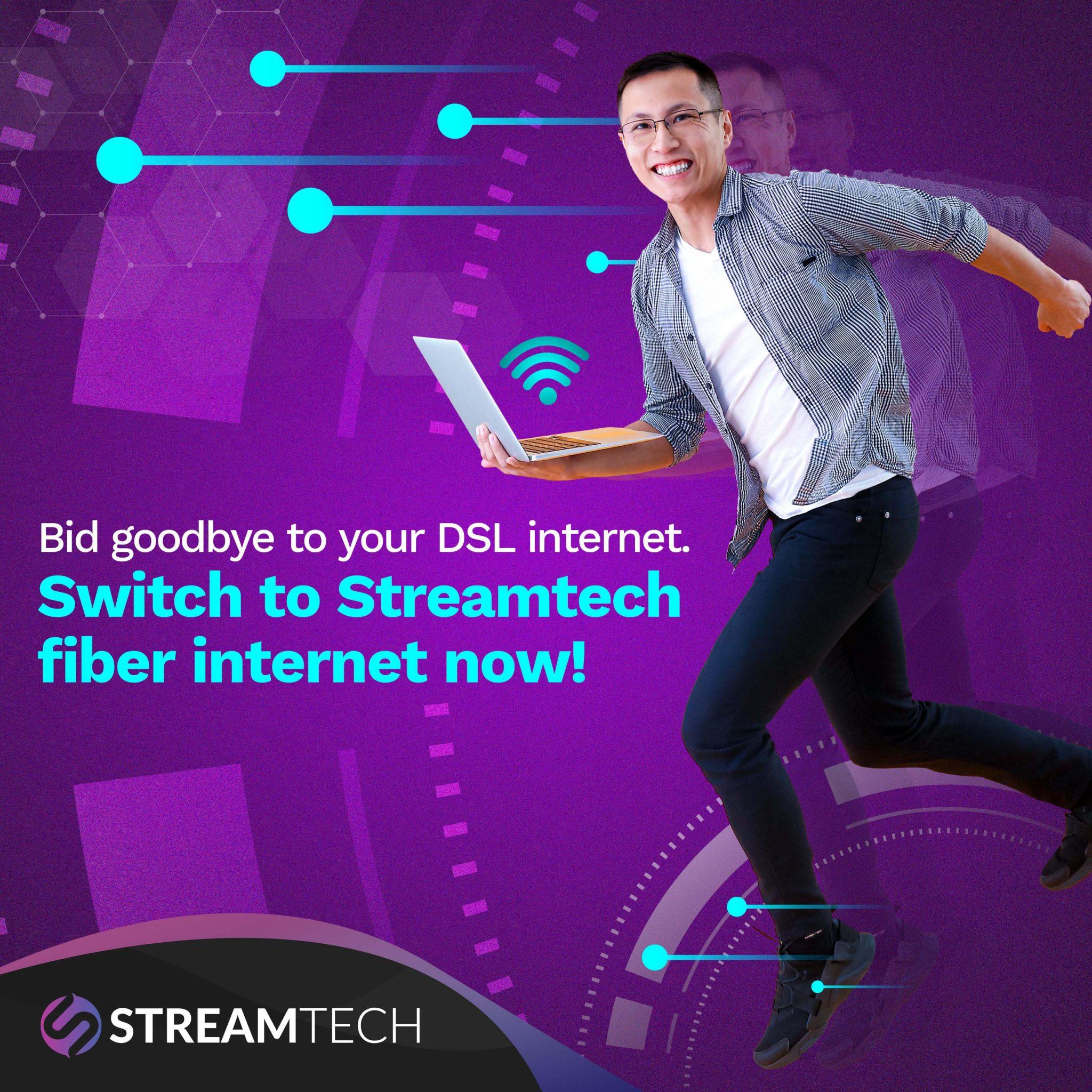 Switch to Streamtech's fiber internet vs DSL